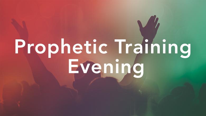Prophetic Training Evening