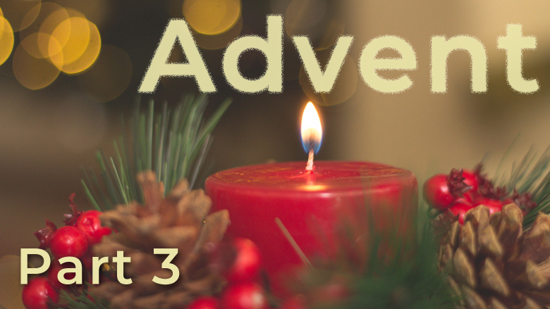 Waiting Expectantly | Advent Part 3