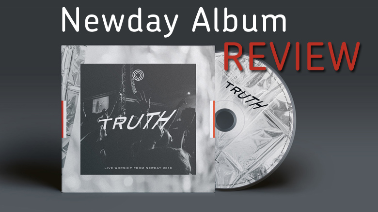 Newday Album 'Truth' | Review
