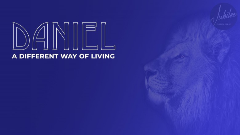 Daniel - A Different Way Of Living