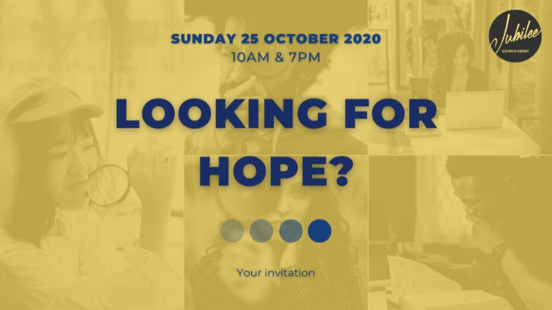 Looking For Hope - Guest Service - Sunday 25 October