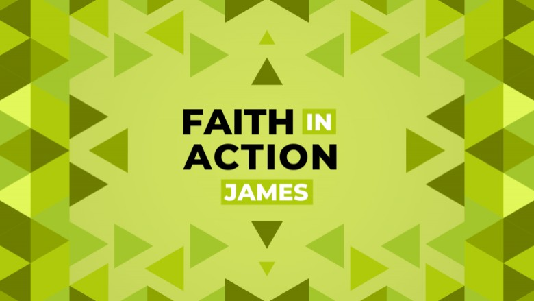James - Faith In Action - Part 2