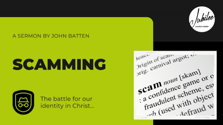 Scamming - the battle for our identity in Christ